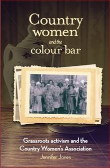 Country Women and the Colour Bar by Dr Jennifer Jones